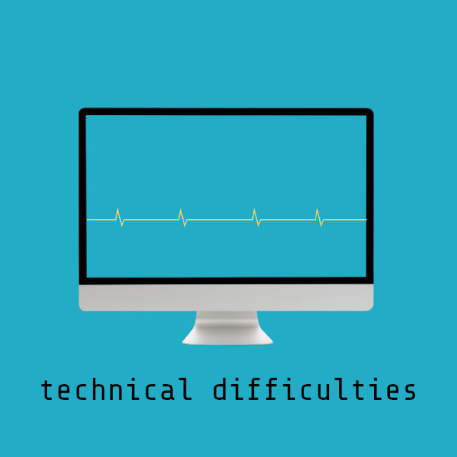 technical difficulties // movita beaucoup