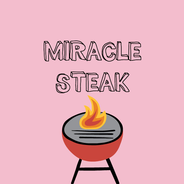 miracle steak // movita beaucoup