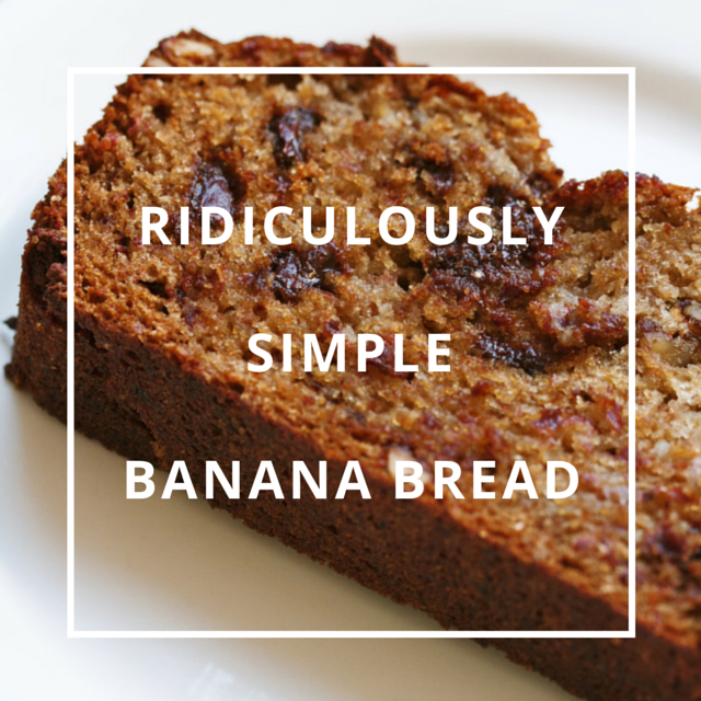 ridiculously simple banana bread | movita beaucoup