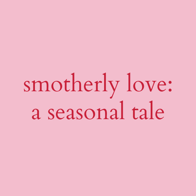 smotherly love // movita beaucoup