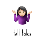 tall tales // movita beaucoup